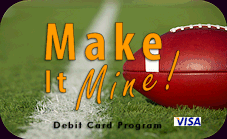 Make It Mine Debit Card Program